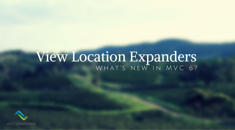 What's new in MVC 6: View Location Expanders